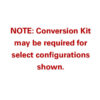 Conversion Kit May Be Required